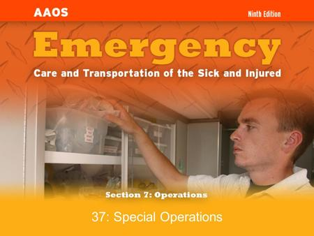 37: Special Operations. 7-3.1Explain the EMT-B's role during a call involving hazardous materials. 7-3.2Describe what the EMT-B should do if there is.