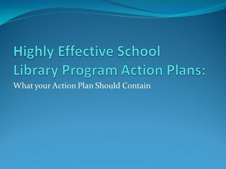 Highly Effective School Library Program Action Plans: