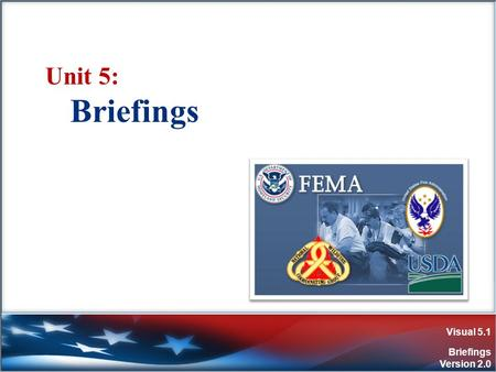 Unit 5: Briefings.