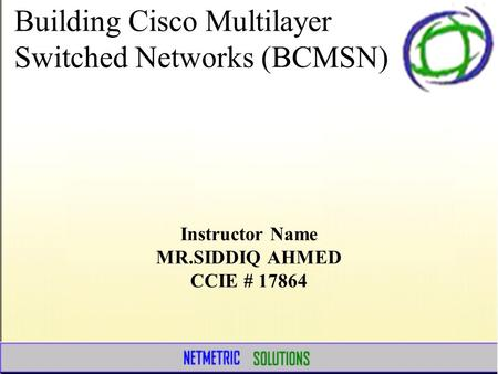 Building Cisco Multilayer Switched Networks (BCMSN)