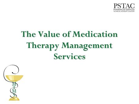 The Value of Medication Therapy Management Services.