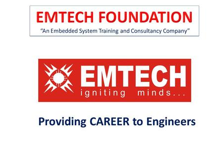 Providing CAREER to Engineers. Founded by first generation entrepreneur Operating since Sept,2006 Trained 2000 + students for technical skills and made.