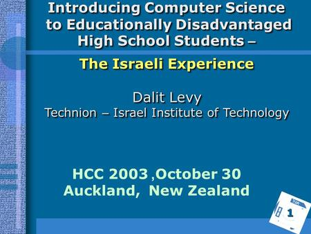 Introducing Computer Science to Educationally Disadvantaged High School Students – to Educationally Disadvantaged High School Students – The Israeli Experience.