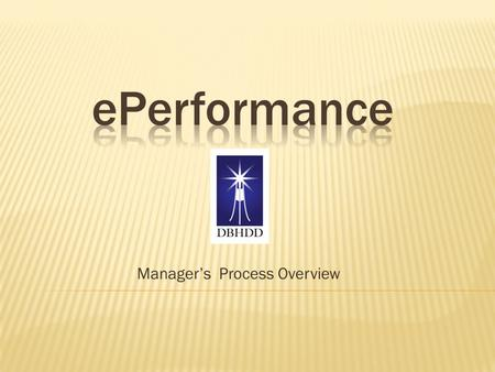 Manager's Process Overview. HCM 9.1 update 2 State Personnel Board Rule 14  478-1-.14  Performance Management CLICK HERE to read the SPB Rule on Performance.
