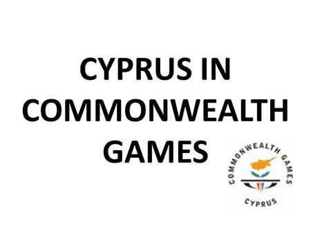 CYPRUS IN COMMONWEALTH GAMES. Commonwealth Games The Commonwealth Games is an international, multi-sport event involving athletes from the Commonwealth.