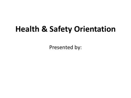 Health & Safety Orientation Presented by:. AGENDA Introduction to Management & Departments Policies Procedures & Administration Hotel Communications Safety.