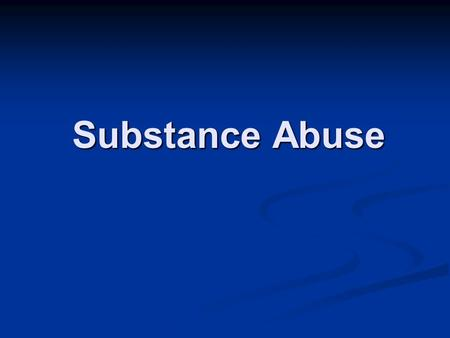 Substance Abuse. Substance abuse is estimated to be responsible for more than half a million non-fatal injuries a year and forty percent of work-related.