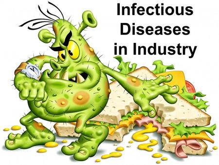 Infectious Diseases in Industry. Nancy V. Rodway MD MS MPH Medical Director, Occupational Services, Ambulatory Centers and Employee Health, Lake Health.