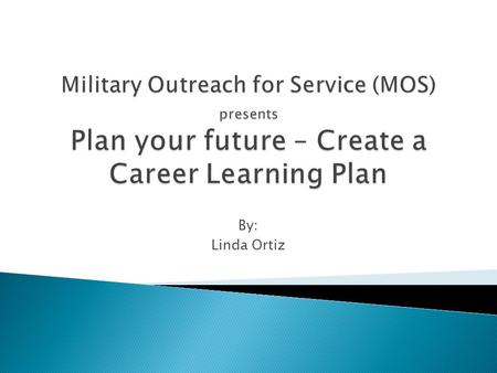 By: Linda Ortiz. A Career Learning Plan (CLP) is a roadmap that you prepare as a means of reaching career goals. This formal written plan is designed.