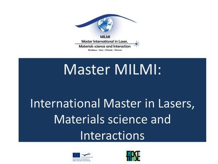 Master MILMI: International Master in Lasers, Materials science and Interactions.