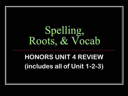 HONORS UNIT 4 REVIEW (includes all of Unit 1-2-3)