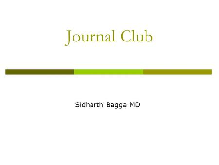 Journal Club Sidharth Bagga MD. Cytisus laborium L. (Golden rain acacia)