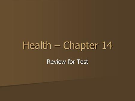 Health – Chapter 14 Review for Test. All cancer-causing agents are called __________ carcinogens carcinogens.