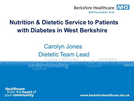 Nutrition & Dietetic Service to Patients with Diabetes in West Berkshire Carolyn Jones Dietetic Team Lead.