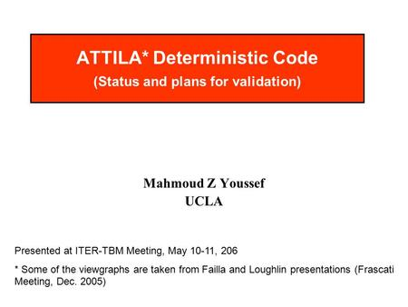 ATTILA* Deterministic Code (Status and plans for validation)