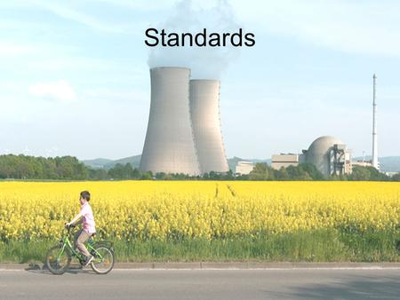 Standards. Nuclear Energy Advantages and Disadvantages.