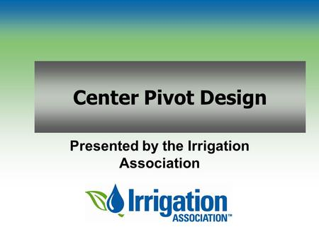 Presented by the Irrigation Association
