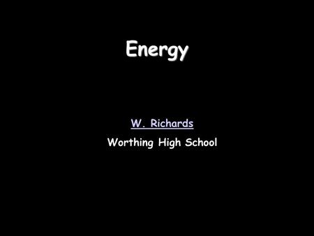 Energy W. Richards Worthing High School.