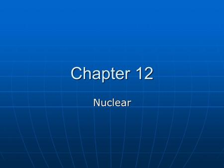 Chapter 12 Nuclear. PG&E Bill PG&E Website PG&E Website PG&E Website PG&E Website.