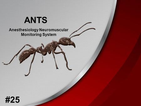 ANTS Anesthesiology Neuromuscular Monitoring System #25.