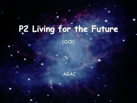 22/04/2017 P2 Living for the Future (OCR) AGAC.