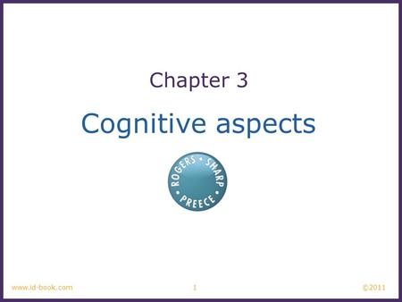 ©2011 1www.id-book.com Cognitive aspects Chapter 3.
