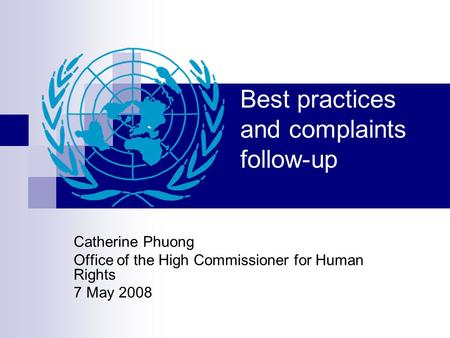 Best practices and complaints follow-up Catherine Phuong Office of the High Commissioner for Human Rights 7 May 2008.