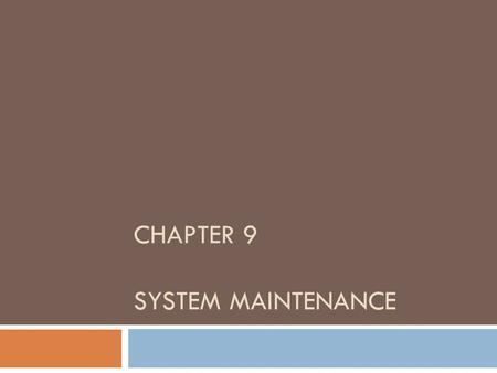 CHAPTER 9 System maintenance