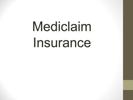 Mediclaim Insurance. What is Mediclaim Policy? The MediClaim insurance policy aims to provide reimbursement of hospitalisation expenses incurred as a.