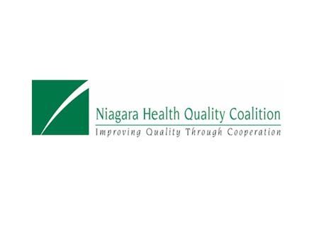 Niagara Health Quality Coalition Employers Leading The Way In Health Care Quality National Disease Management Summit Presented by: Bruce A. Boissonnault.