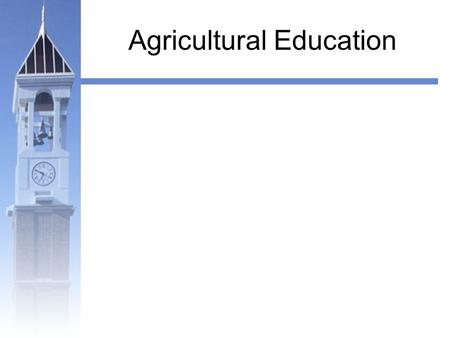 Agricultural Education. Faculty/Staff Brief History 1 st graduates in 1914 ~ 1,400 – 1,700 living alums Only Agricultural Education teacher.