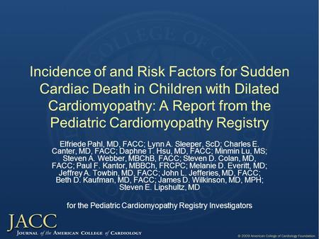 Incidence of and Risk Factors for Sudden Cardiac Death in Children with Dilated Cardiomyopathy: A Report from the Pediatric Cardiomyopathy Registry Elfriede.