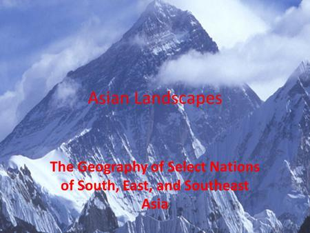 The Geography of Select Nations of South, East, and Southeast Asia