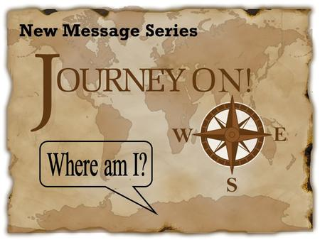 New Message Series. Most Important thing in Navigation? Know Where You Are!