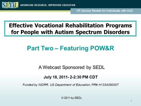 VR Service Models for Individuals with ASD 1 Effective Vocational Rehabilitation Programs for People with Autism Spectrum Disorders Part Two – Featuring.