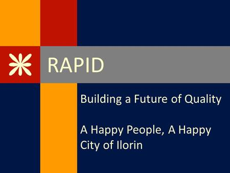 RAPID Building a Future of Quality