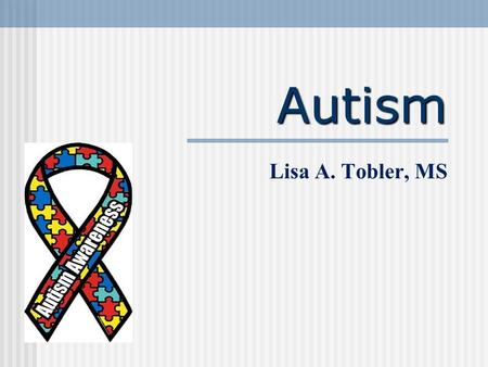 Autism Lisa A. Tobler, MS. Reading Visual Impairments in Infancy, p. 178 Developmental Delay, p. 226 Autism, p. 289 ADHD, p. 387-388 Eating Disorders,