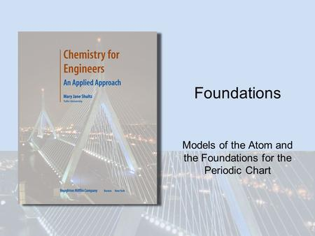 Foundations Models of the Atom and the Foundations for the Periodic Chart.