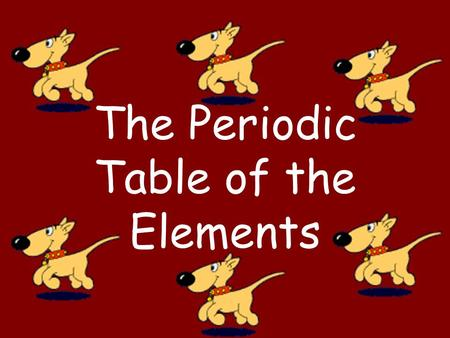 The Periodic Table of the Elements. ELEMENTS.