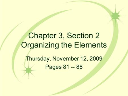 Chapter 3, Section 2 Organizing the Elements