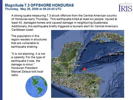 A strong quake measuring 7.3 struck offshore from the Central American country of Honduras early Thursday. This earthquake killed at least six people,