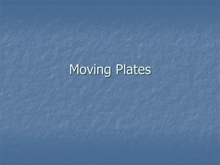 Moving Plates. The Earth's crust is composed of several huge, solid sections, called plates. The Earth's crust is composed of several huge, solid sections,