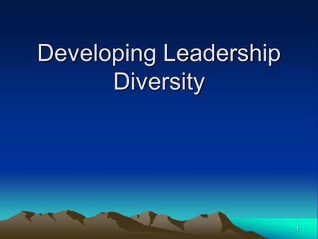 1 Developing Leadership Diversity. 2 Ethnocentrism The belief that one's own culture and subculture are inherently superior to other cultures.