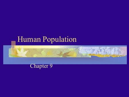 Human Population Chapter 9. Population success Thailand had uncontrolled growth 3.2% in 1971 According to the rule of 70, how long until their population.