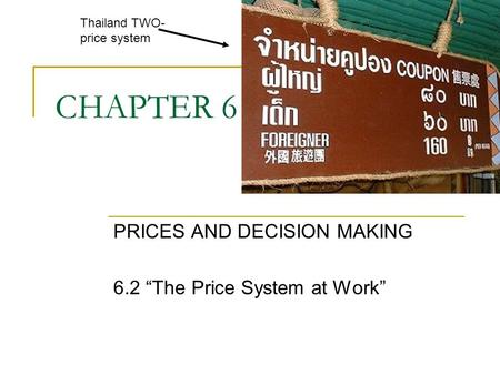 "PRICES AND DECISION MAKING 6.2 ""The Price System at Work"""