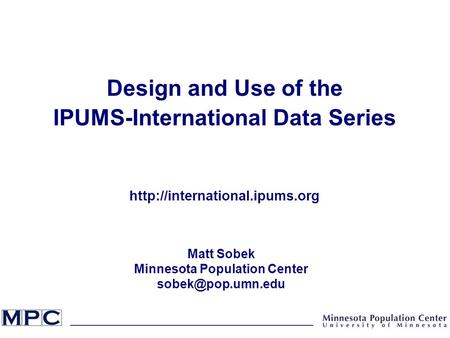Design and Use of the IPUMS-International Data Series