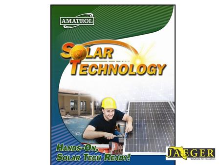 Copyright © 2009 by Amatrol, Inc. ® ® 950-SPT1 Solar PV Troubleshooting Learning System.