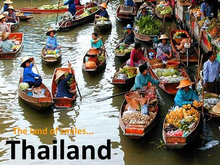 ] [p[ The land of smiles.... Overview Thailand is an independent country, home to 67,386,383. Located in the heart of southeast Asia. Bordered by Burma.