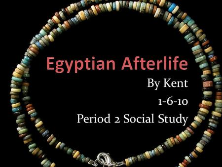 By Kent 1-6-10 Period 2 Social Study Power Point Project Students were required to create a Power Point slideshow that reflects their learning on Egypt.