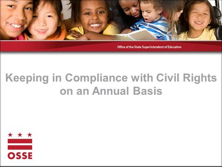Keeping in Compliance with Civil Rights on an Annual Basis.